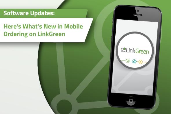 LinkGreen Sales Rep app and Mobile Ordering App software updates