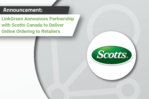 LinkGreen Announces Partnership with Scotts Canada to Deliver Online Ordering to Retailers (2)
